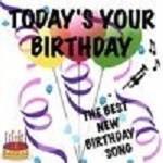 Todays Your Birthday